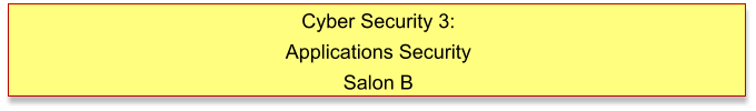 Cyber Security 3: Applications Security Salon B