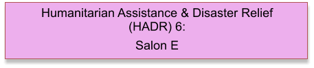 Humanitarian Assistance & Disaster Relief (HADR) 6: Salon E